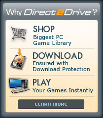 Why Direct2Drive? Learn more.